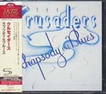 The Crusaders - Rhapsody & Blues [SHM-CD] [Priced-Down Reissue] (Japan Import)