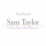 Sam Taylor - Sam Taylor - Best Selection [SHM-CD] (Japan Import)