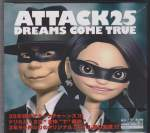 DREAMS COME TRUE - Attack 25 [w/ DVD, Limited Edition] (Japan Import)
