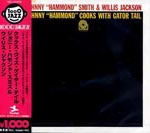 Johnny 'Hammond' Smith & Willis Jackson - Johnny Hammond Smith Cooks With Gator Tail (Japan Import)