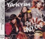 YA-KYIM - Still Only One [Regular Edition] (Japan Import)