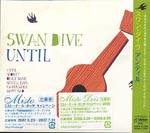 Swan Dive - Until (Japan Import)