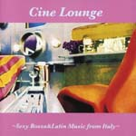 Original Soundtrack - Cine Lounge - Sexy Bossa & Latin Music from Italy (Japan Import)