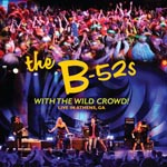 The B-52s - With The Wild Crowd! - Live In Athens, GA (Japan Import)