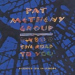 Pat Metheny Group - The Road To You - Recorded Live In Europe (Japan Import)