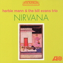 Herbie Mann & The Bill Evans Trio - Nirvana [Limited Release] (Japan Import)