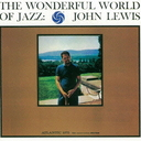 John Lewis - The Wonderful World Of Jazz [Limited Release] (Japan Import)