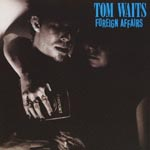 Tom Waits - Foreign Affairs (Japan Import)